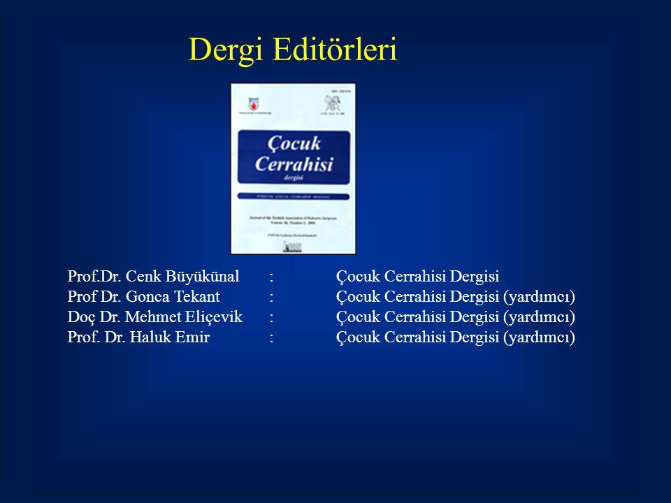 Dergi Editörleri Prof.Dr.Cenk Büyükünal : Çocuk Cerrahisi Dergisi Prof Dr.