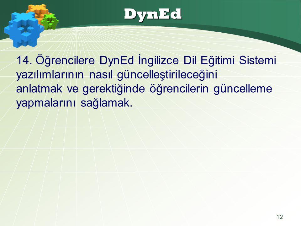 12 DynEd 14. Öğrencilere DynEd İngilizce Dil Eğitimi Sistemi yazılımlarının nasıl güncelleştirileceğini anlatmak ve gerektiğinde öğrencilerin güncelle