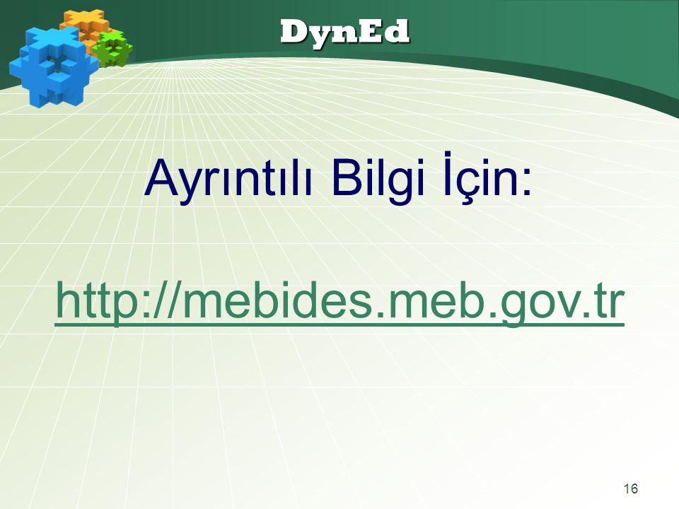 16 DynEd Ayrıntılı Bilgi İçin: http://mebides.meb.gov.tr