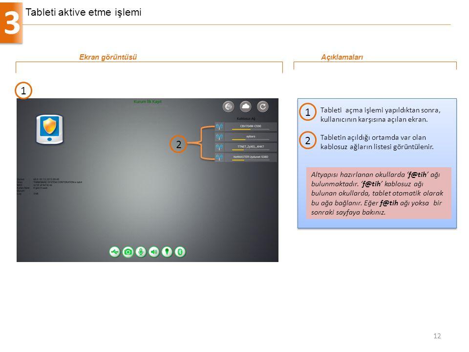 3 12 Tableti açma işlemi yapıldıktan sonra, kullanıcının karşısına açılan ekran. 1 Ekran görüntüsüAçıklamaları 1 Altyapısı hazırlanan okullarda 'f@tih