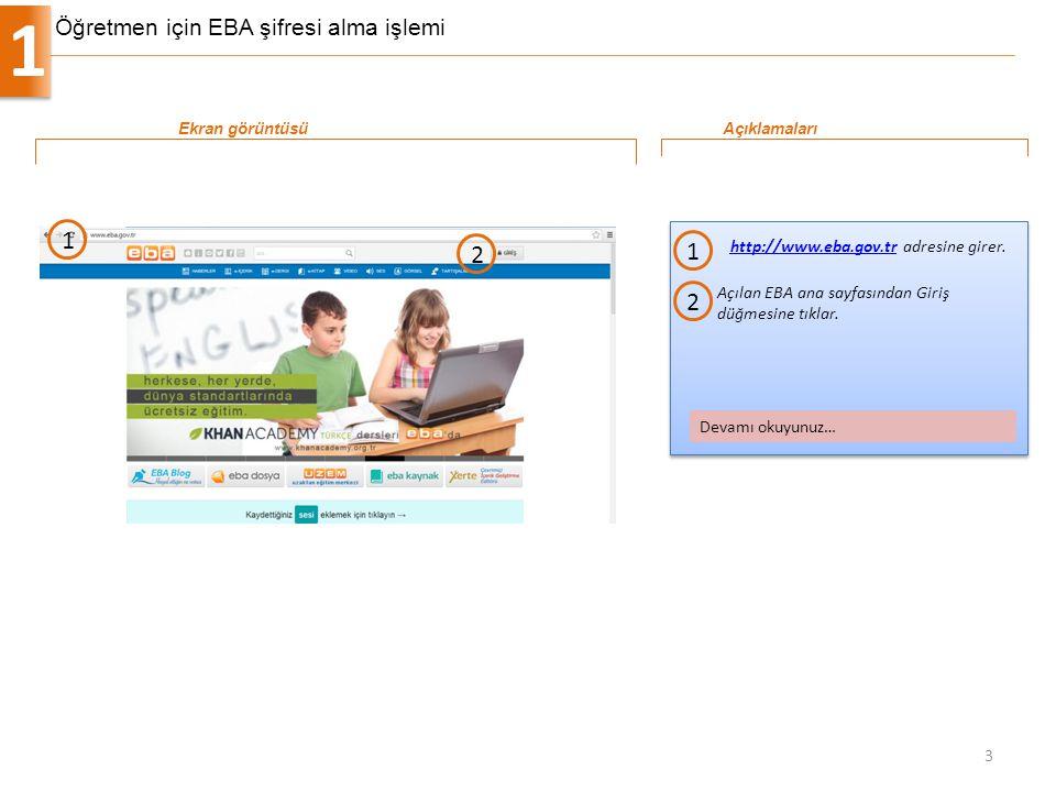 Öğretmen için EBA şifresi alma işlemi 1 3 http://www.eba.gov.trhttp://www.eba.gov.tr adresine girer. 1 Ekran görüntüsüAçıklamaları Devamı okuyunuz… 1