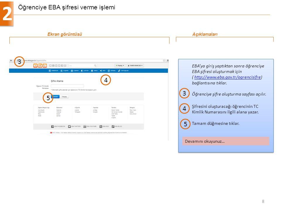 Öğrenciye EBA şifresi verme işlemi 2 8 EBA'ya giriş yaptıktan sonra öğrenciye EBA şifresi oluşturmak için ( http://www.eba.gov.tr/ogrencisifre) bağlan
