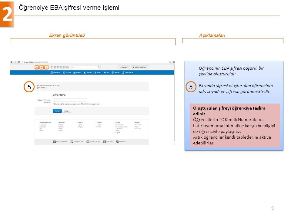 Öğrenciye EBA şifresi verme işlemi 2 9 Öğrencinin EBA şifresi başarılı bir şekilde oluşturuldu. Ekranda şifresi oluşturulan öğrencinin adı, soyadı ve