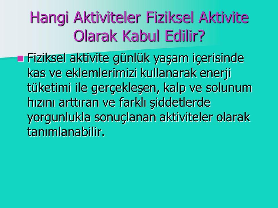 Hangi Aktiviteler Fiziksel Aktivite Olarak Kabul Edilir.