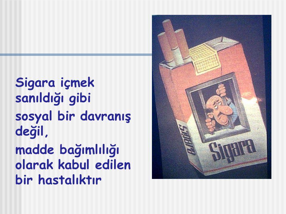 Sigara içmek sanıldığı gibi sosyal bir davranış değil, madde bağımlılığı olarak kabul edilen bir hastalıktır