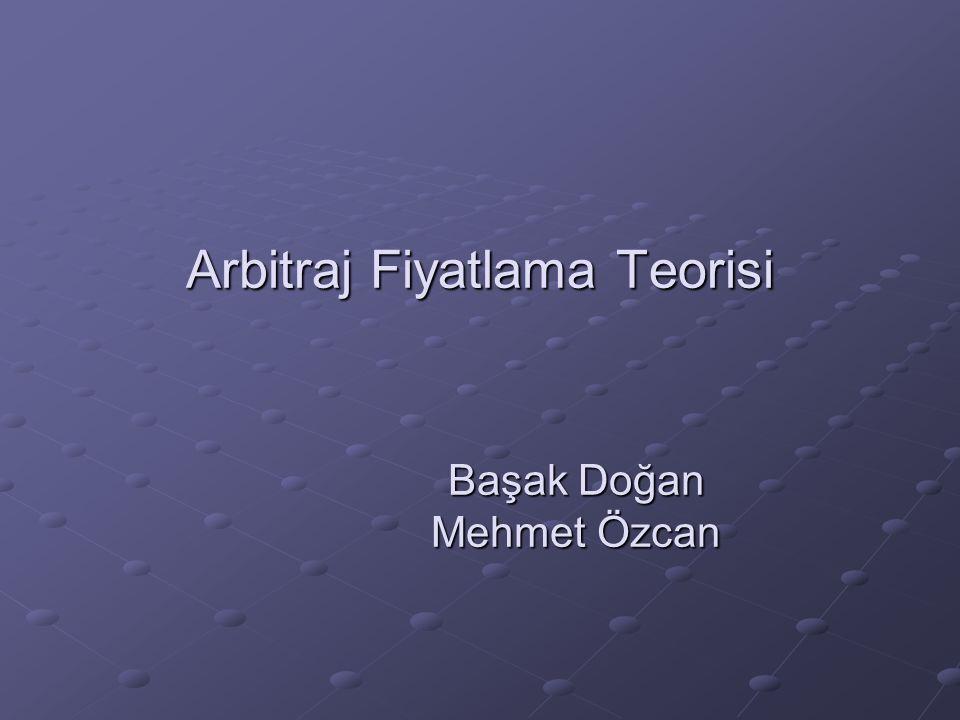 Arbitraj Fiyatlama Teorisi Başak Doğan Mehmet Özcan