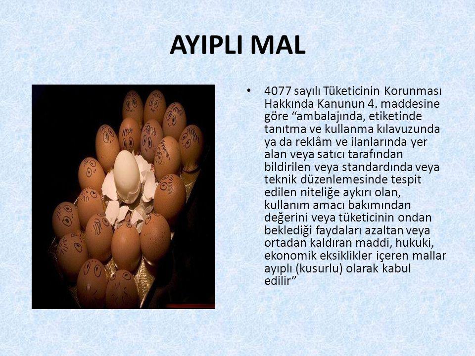 AYIPLI MAL 4077 sayılı Tüketicinin Korunması Hakkında Kanunun 4.