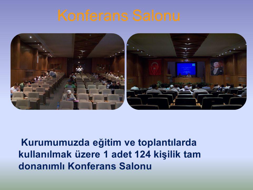 Konferans Salonu Kurumumuzda eğitim ve toplantılarda kullanılmak üzere 1 adet 124 kişilik tam donanımlı Konferans Salonu