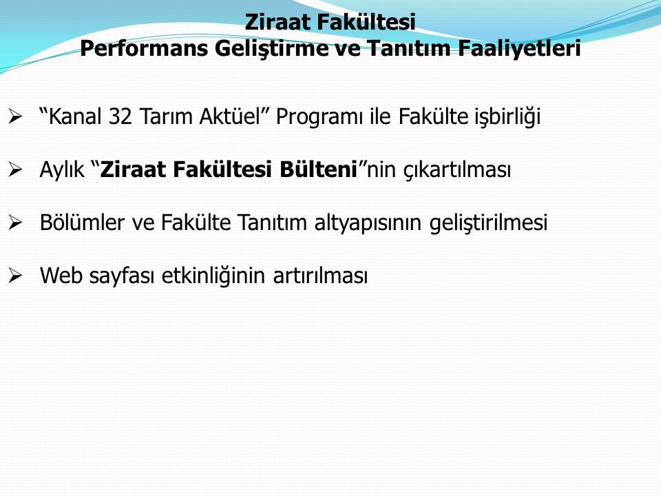 """Ziraat Fakültesi Performans Geliştirme ve Tanıtım Faaliyetleri  """"Kanal 32 Tarım Aktüel"""" Programı ile Fakülte işbirliği  Aylık """"Ziraat Fakültesi Bült"""