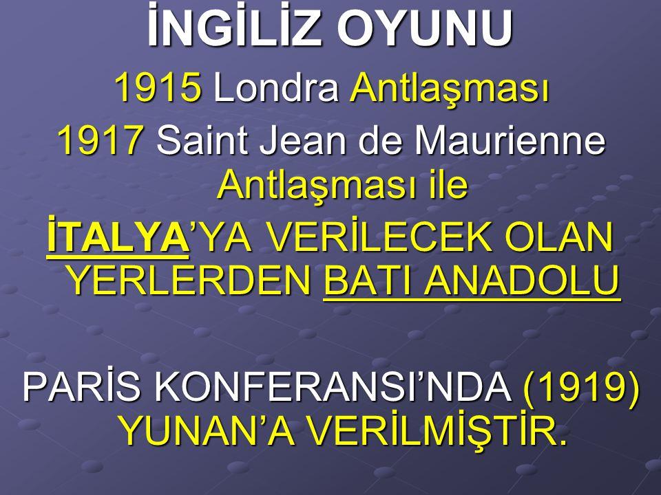 NOT: Osmanlı'da ilk işgal: MUSUL Anadolu'da ilk işgal: DÖRTYOL Kurtuluş Savaşı'nın ilk kurşunu:DÖRTYOL Ortak işgal: İSTANBUL, BOĞAZLAR