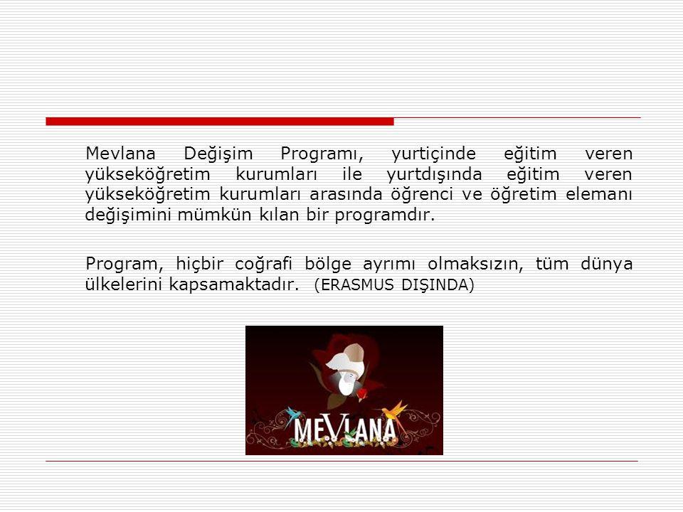 Mevlana Değişim Programı, yurtiçinde eğitim veren yükseköğretim kurumları ile yurtdışında eğitim veren yükseköğretim kurumları arasında öğrenci ve öğr