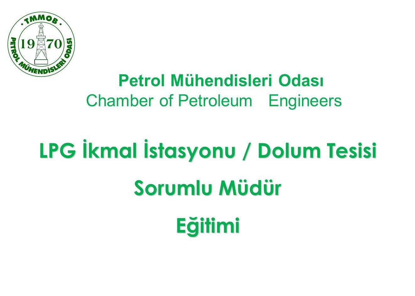LPG İkmal İstasyonu / Dolum Tesisi Sorumlu Müdür Eğitimi Petrol Mühendisleri Odası Chamber of Petroleum Engineers