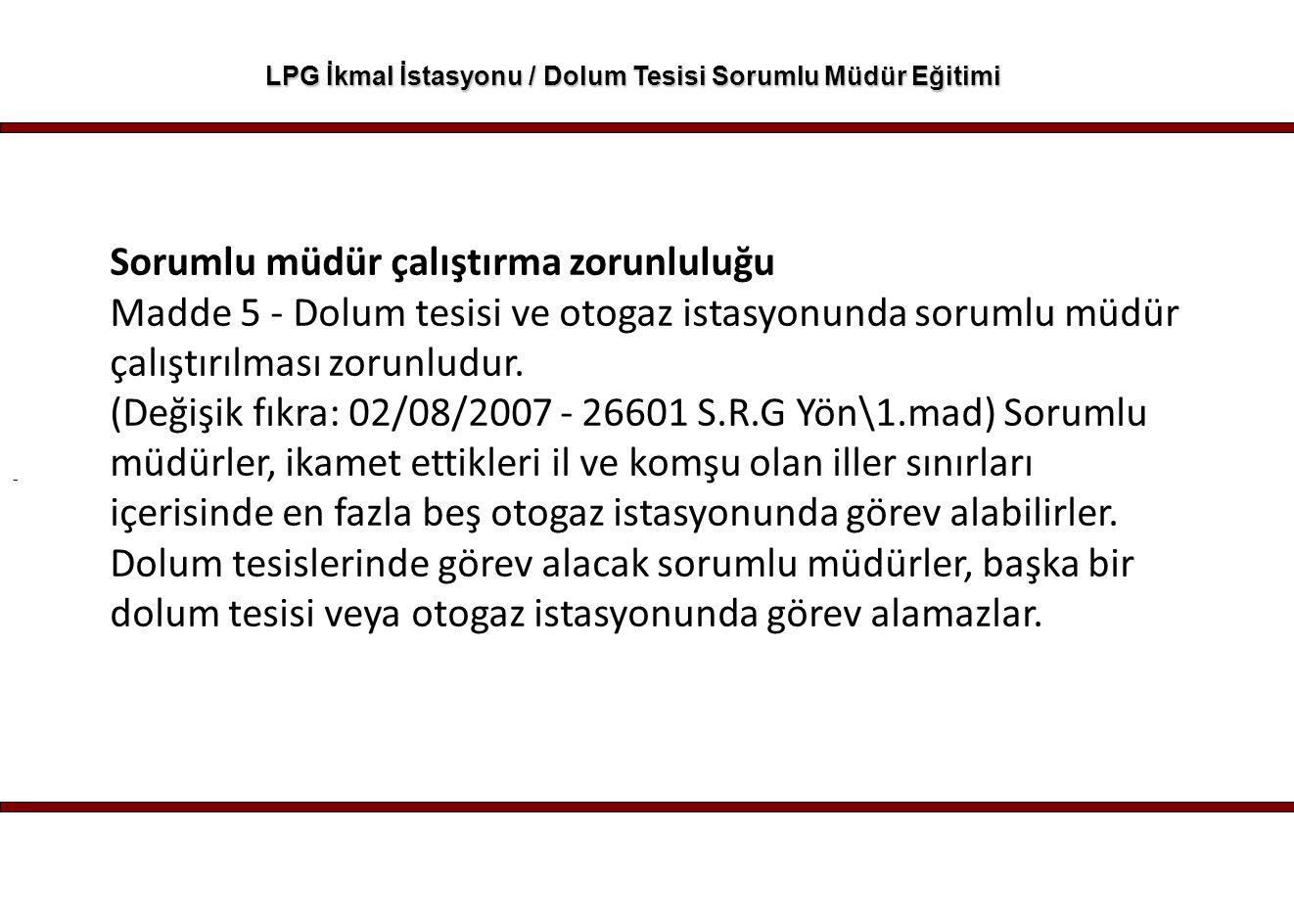 - LPG İkmal İstasyonu / Dolum Tesisi Sorumlu Müdür Eğitimi LPG Otogaz İstasyonu/Dolum Tesisi Sorumlu Müdür Belgelendirme Koşulları Sorumlu Müdür belgelerinin geçerlilik süresi, her yıl Oda tarafından onaylanmak kaydıyla alındığı tarihten itibaren 5 (beş) yıldır.