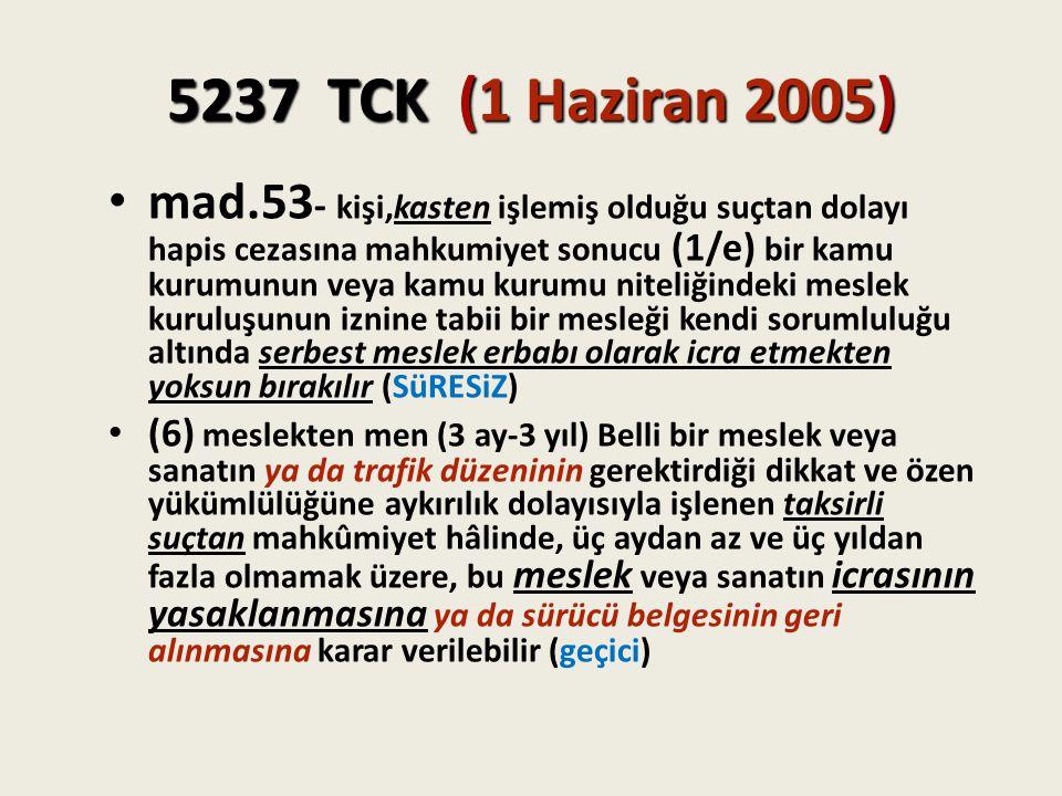 5237 TCK (1 Haziran 2005) mad.53 - kişi,kasten işlemiş olduğu suçtan dolayı hapis cezasına mahkumiyet sonucu (1/e) bir kamu kurumunun veya kamu kurumu