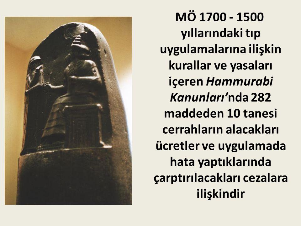 MÖ 1700 - 1500 yıllarındaki tıp uygulamalarına ilişkin kurallar ve yasaları içeren Hammurabi Kanunları'nda 282 maddeden 10 tanesi cerrahların alacakla