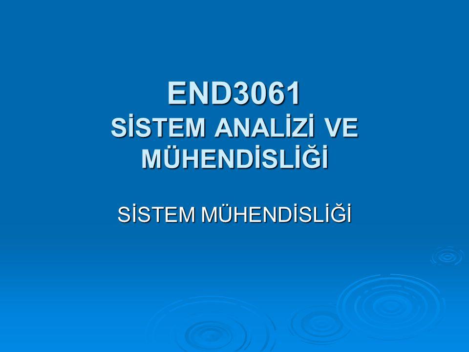 END3061 SİSTEM ANALİZİ VE MÜHENDİSLİĞİ SİSTEM MÜHENDİSLİĞİ