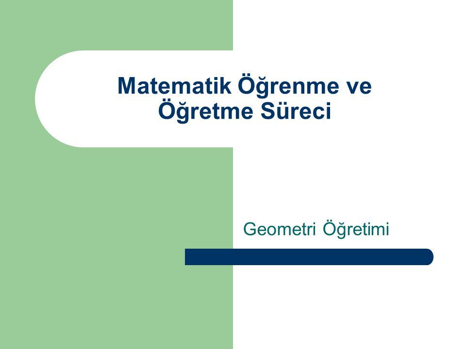 Matematik Öğrenme ve Öğretme Süreci Geometri Öğretimi