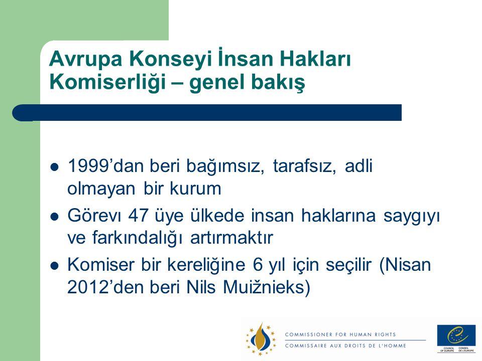 Avrupa Konseyi İnsan Hakları Komiserliği – genel bakış 1999'dan beri bağımsız, tarafsız, adli olmayan bir kurum Görevı 47 üye ülkede insan haklarına s