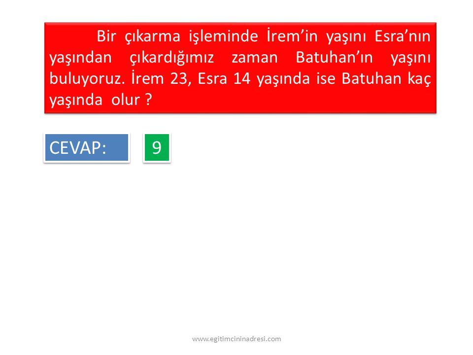 Bir çıkarma işleminde İrem'in yaşını Esra'nın yaşından çıkardığımız zaman Batuhan'ın yaşını buluyoruz. İrem 23, Esra 14 yaşında ise Batuhan kaç yaşınd