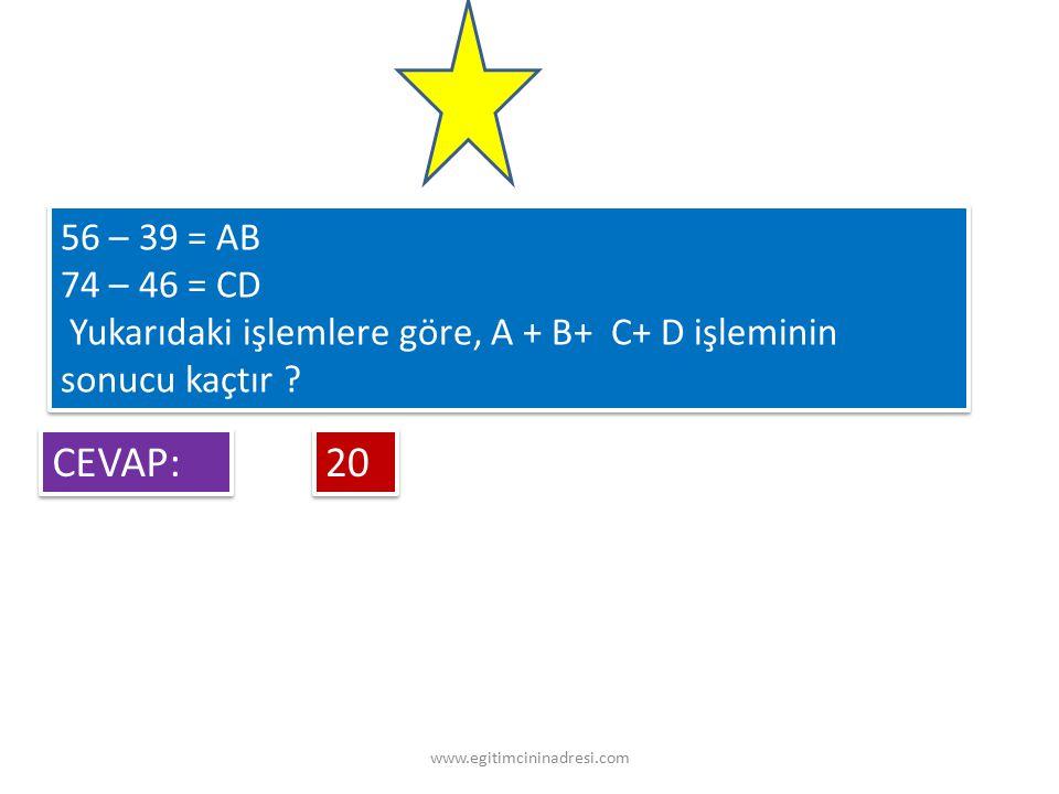 56 – 39 = AB 74 – 46 = CD Yukarıdaki işlemlere göre, A + B+ C+ D işleminin sonucu kaçtır ? 56 – 39 = AB 74 – 46 = CD Yukarıdaki işlemlere göre, A + B+