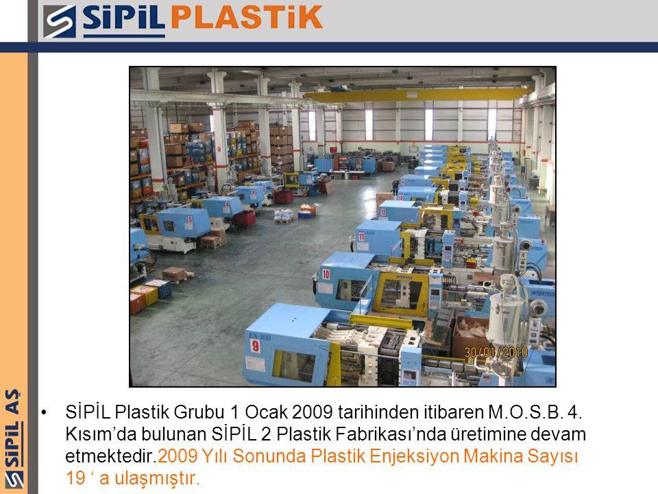 SİPİL Plastik Grubu 1 Ocak 2009 tarihinden itibaren M.O.S.B. 4. Kısım'da bulunan SİPİL 2 Plastik Fabrikası'nda üretimine devam etmektedir.2009 Yılı So