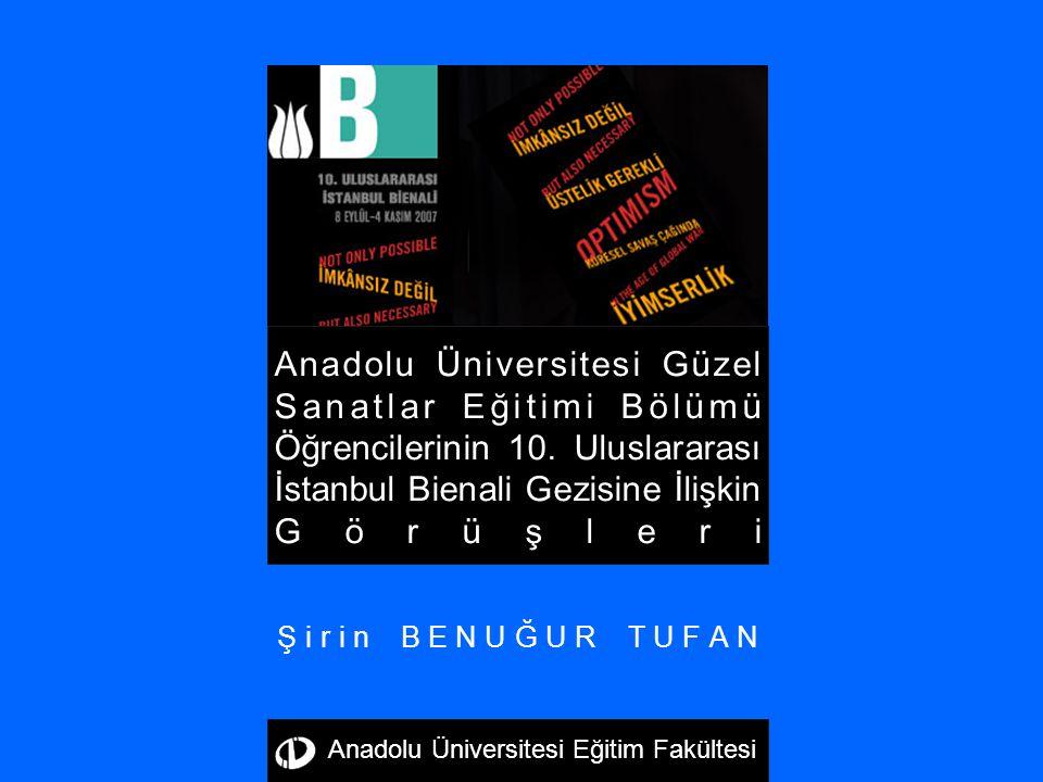 Şirin BENUĞUR TUFAN Anadolu Üniversitesi Güzel Sanatlar Eğitimi Bölümü Öğrencilerinin 10.