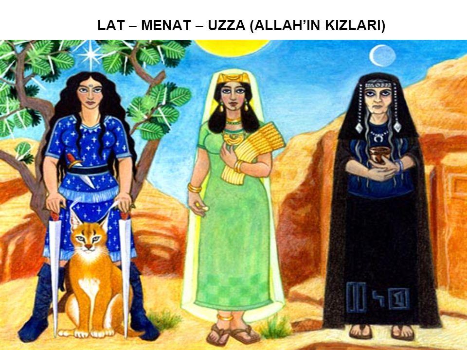 LAT – MENAT – UZZA (ALLAH'IN KIZLARI)