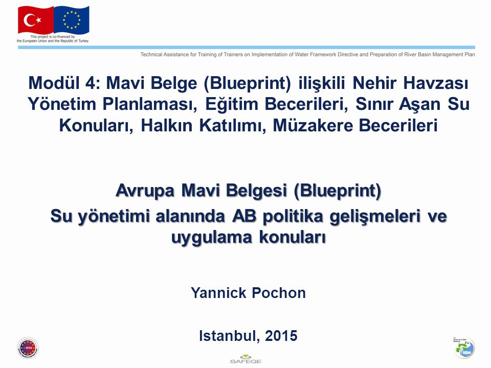Modül 4: Mavi Belge (Blueprint) ilişkili Nehir Havzası Yönetim Planlaması, Eğitim Becerileri, Sınır Aşan Su Konuları, Halkın Katılımı, Müzakere Beceri