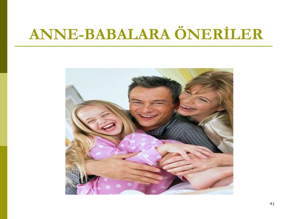 41 ANNE-BABALARA ÖNERİLER