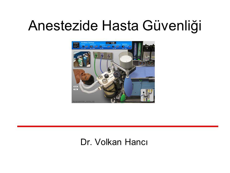 Anestezide Hasta Güvenliği Dr. Volkan Hancı