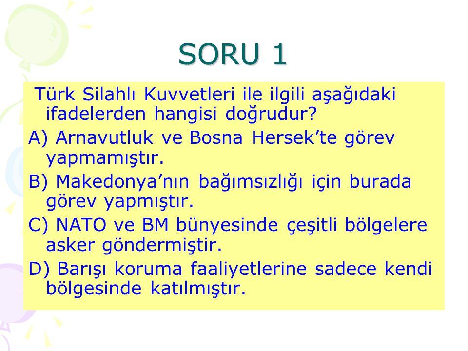 Türk ordusu, günümüzde Bosna Hersek, Kosova, Afganistan, Lübnan, Sudan ve Kıbrıs gibi dünyanın çeşitli yerlerinde görev yaparak barışı korumaya hizmet
