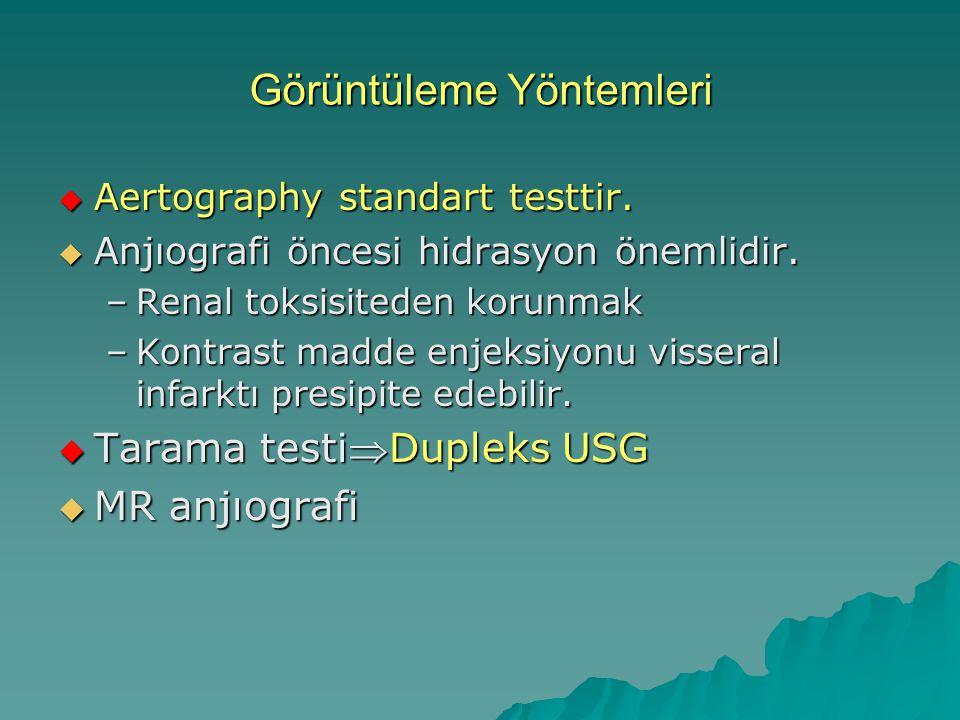 Görüntüleme Yöntemleri  Aertography standart testtir.  Anjıografi öncesi hidrasyon önemlidir. –Renal toksisiteden korunmak –Kontrast madde enjeksiyo