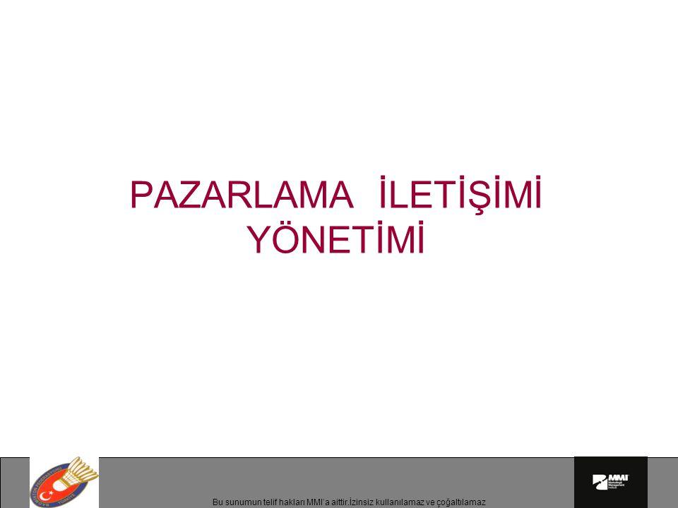 Bu sunumun telif hakları MMI'a aittir.İzinsiz kullanılamaz ve çoğaltılamaz İletişim hedefi Türkiye içme suyu pazarına girişinden sonra 2 yıl içinde, içme suyu dendiğinde akla gelen ilk üç markadan biri olmak.