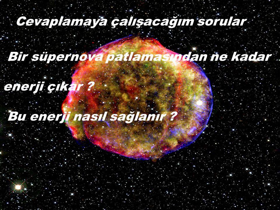 Cevaplamaya çalışacağım sorular Bir üstnova patlamasından ne kadar enerji açığa çıkar.