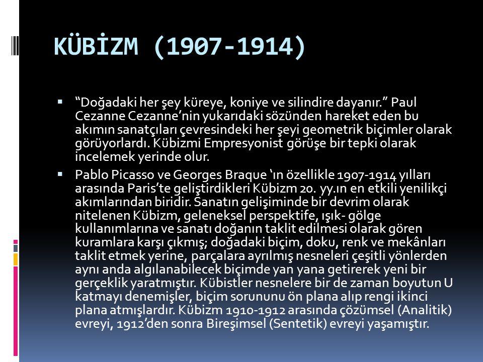 """KÜBİZM (1907-1914)  """"Doğadaki her şey küreye, koniye ve silindire dayanır."""" Paul Cezanne Cezanne'nin yukarıdaki sözünden hareket eden bu akımın sanat"""