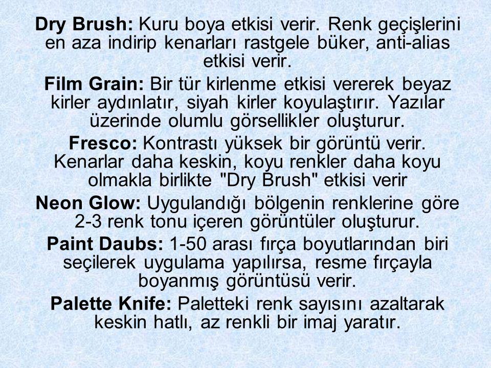 Dry Brush: Kuru boya etkisi verir.