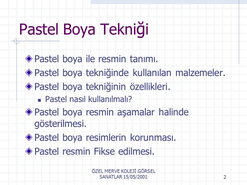 ÖZEL MERVE KOLEJİ GÖRSEL SANATLAR 15/05/200122 2.İkinci Çalışma