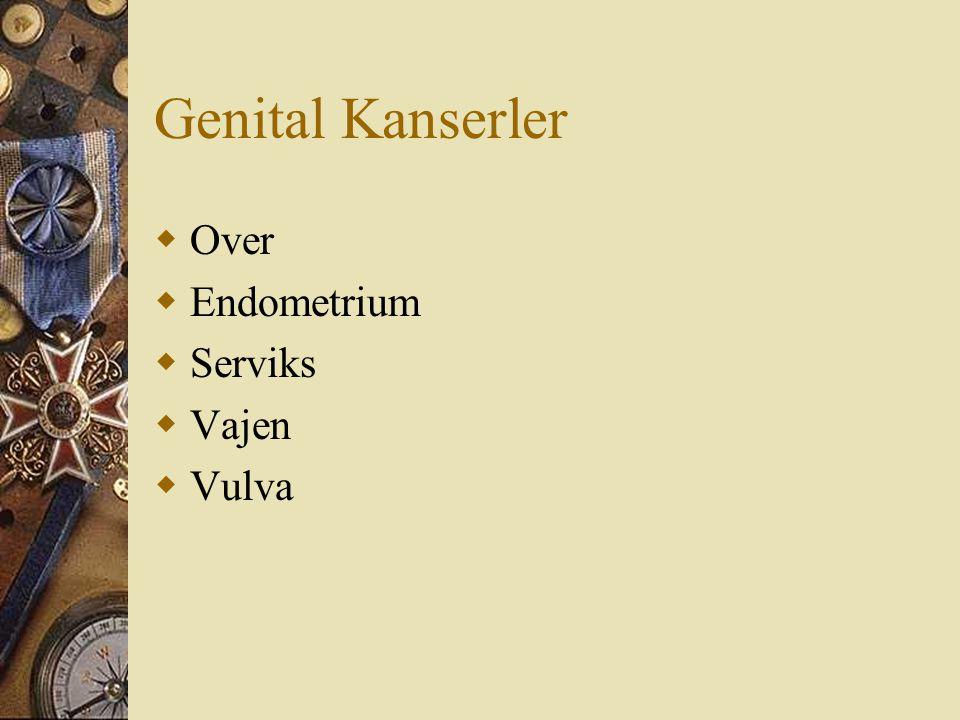 Over Kanseri  56-60 yaş arası sık  20 yaşından 80 yaşına kadar artar sonra azalır.