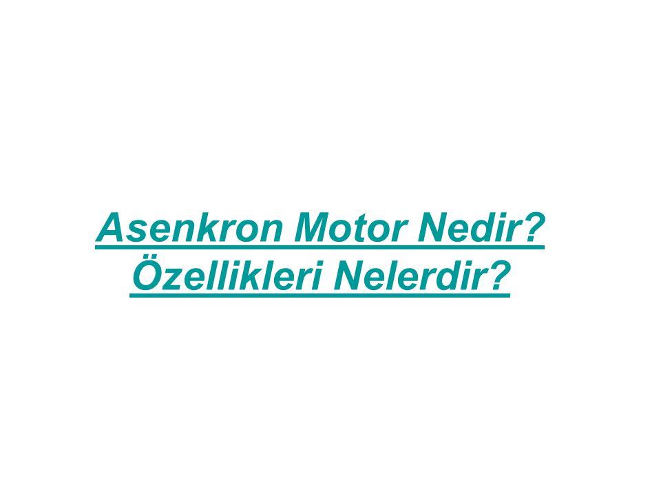 Asenkron Motor Nedir? Özellikleri Nelerdir?