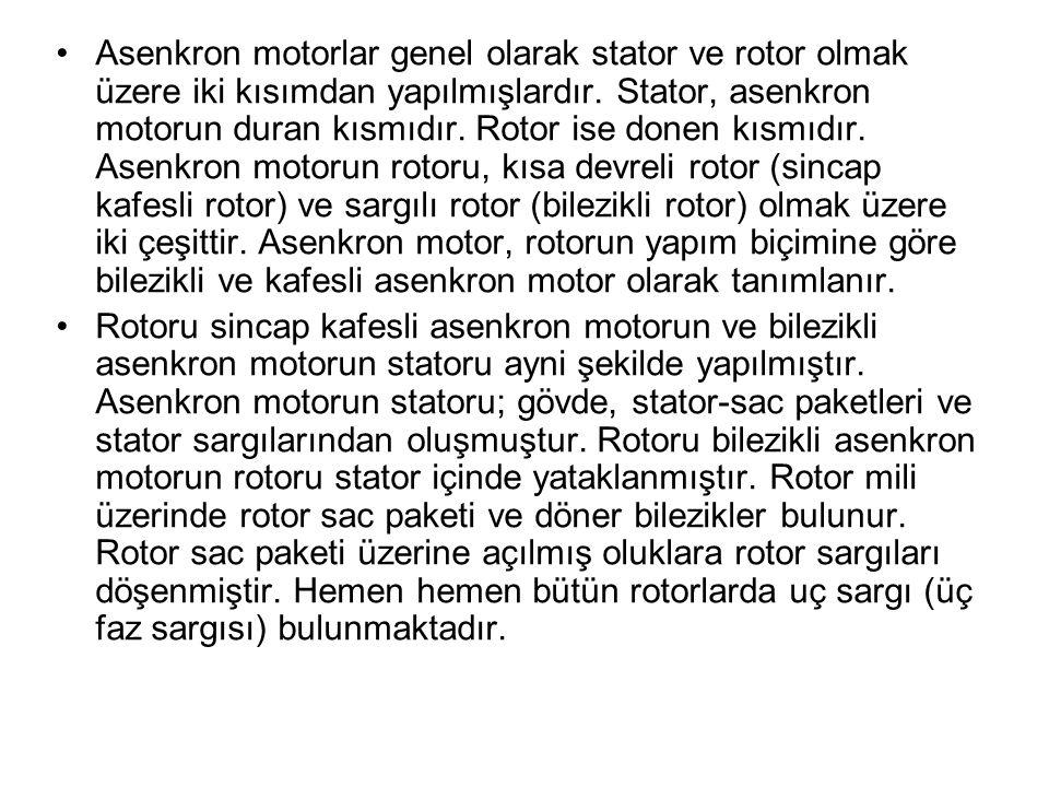 Asenkron motorlar genel olarak stator ve rotor olmak üzere iki kısımdan yapılmışlardır.