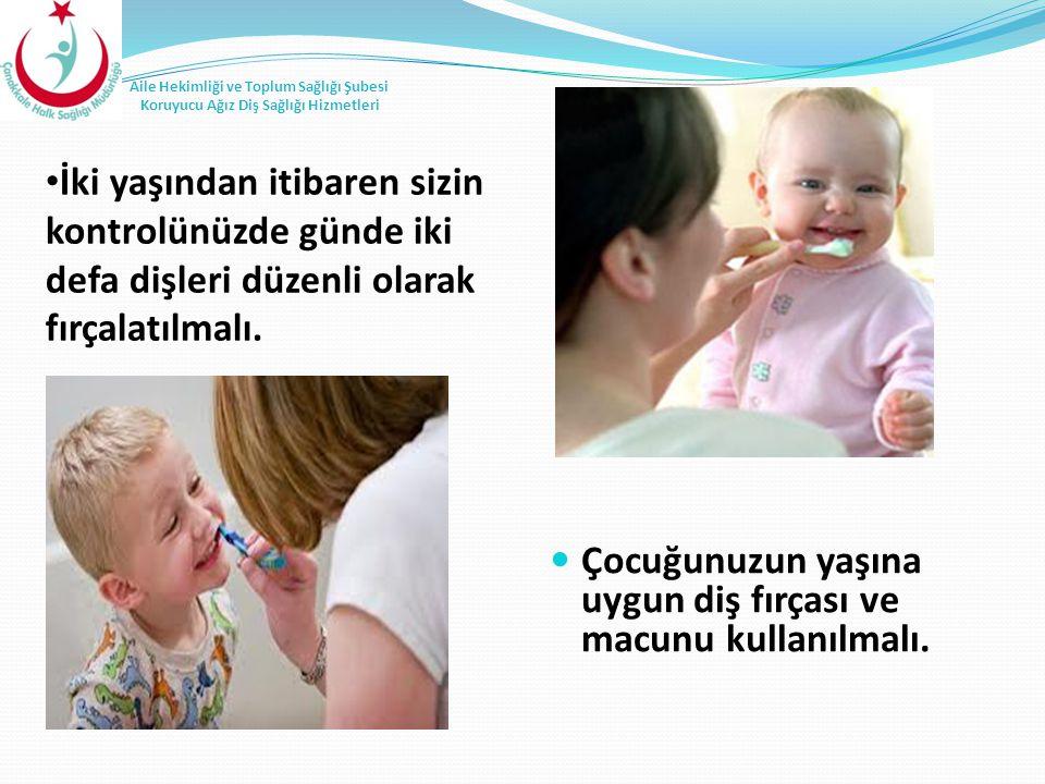 İki yaşından itibaren sizin kontrolünüzde günde iki defa dişleri düzenli olarak fırçalatılmalı. Çocuğunuzun yaşına uygun diş fırçası ve macunu kullanı