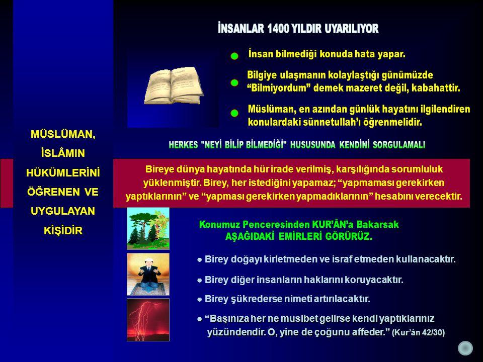 MÜSLÜMANIN DİNİ SORUMLULUĞU ● Toplumda iyiliğin hâkim kılınması ve kötülüğün önlenmesi; İslâm'ın öngörüsüdür.