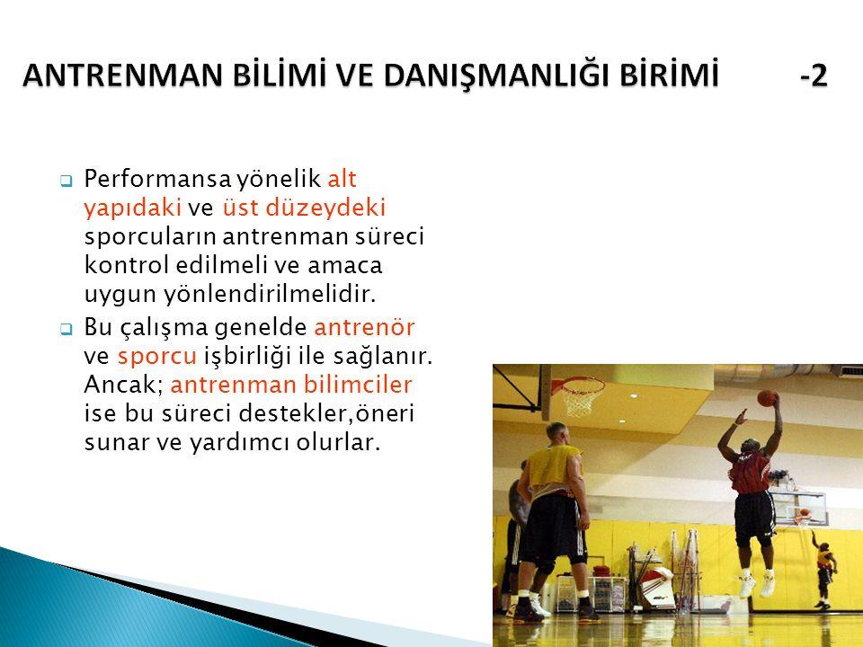  Performansa yönelik alt yapıdaki ve üst düzeydeki sporcuların antrenman süreci kontrol edilmeli ve amaca uygun yönlendirilmelidir.  Bu çalışma gene