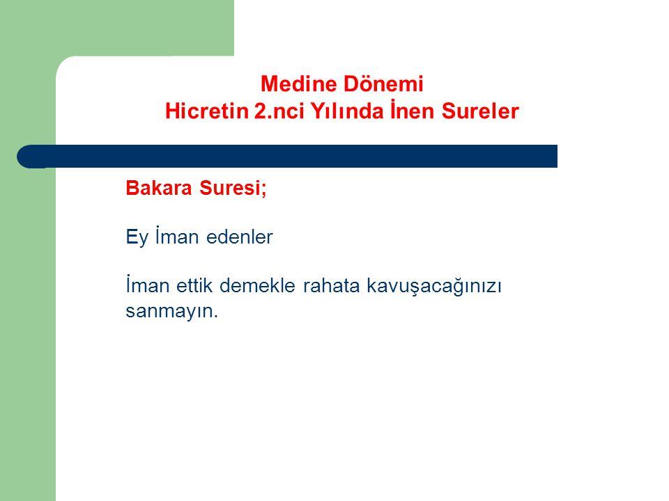 Medine Dönemi Hicretin 2.nci Yılında İnen Sureler Enfal Suresi; Ey Nebi.