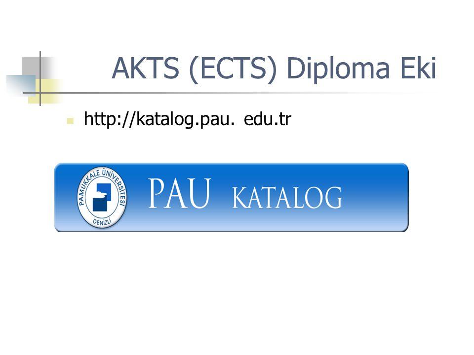 AKTS (ECTS) Diploma Eki http://katalog.pau. edu.tr