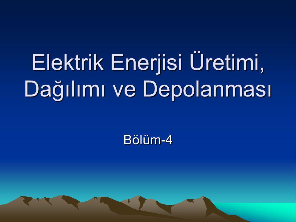 Elektrik Enerjisi Üretimi, Dağılımı ve Depolanması Bölüm-4