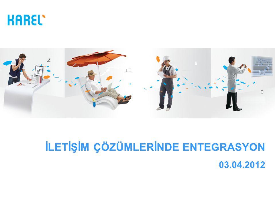 İLETİŞİM ÇÖZÜMLERİNDE ENTEGRASYON 03.04.2012