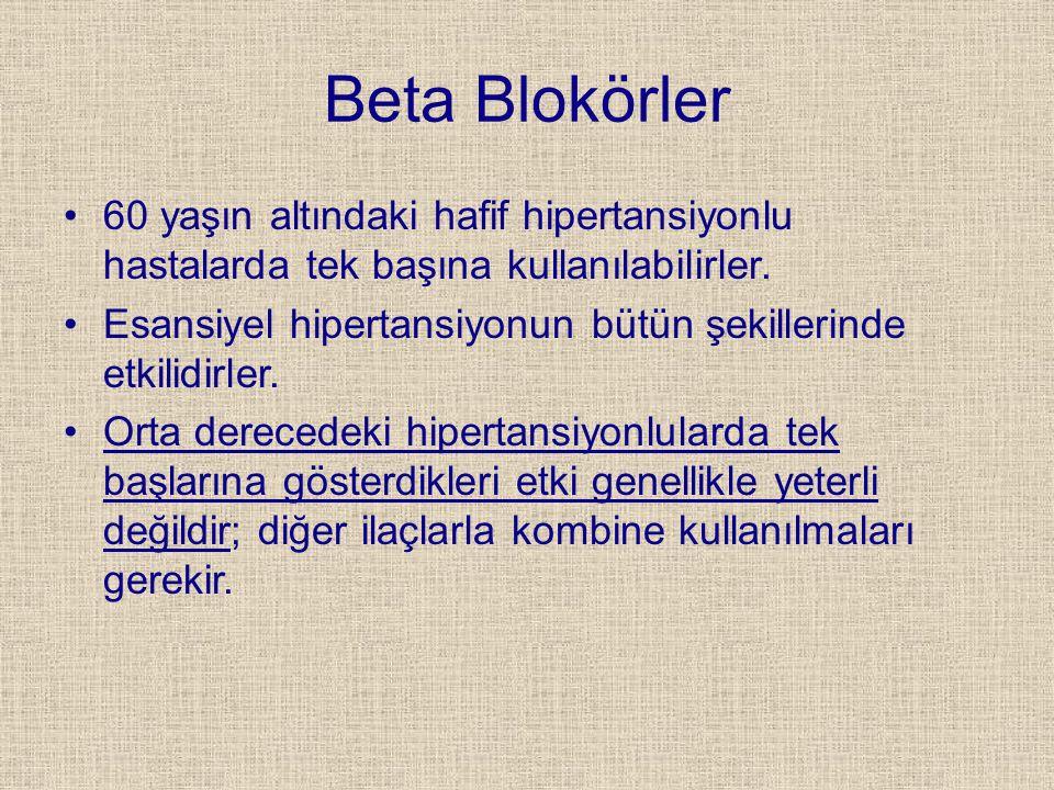 Beta Blokörler 60 yaşın altındaki hafif hipertansiyonlu hastalarda tek başına kullanılabilirler. Esansiyel hipertansiyonun bütün şekillerinde etkilidi