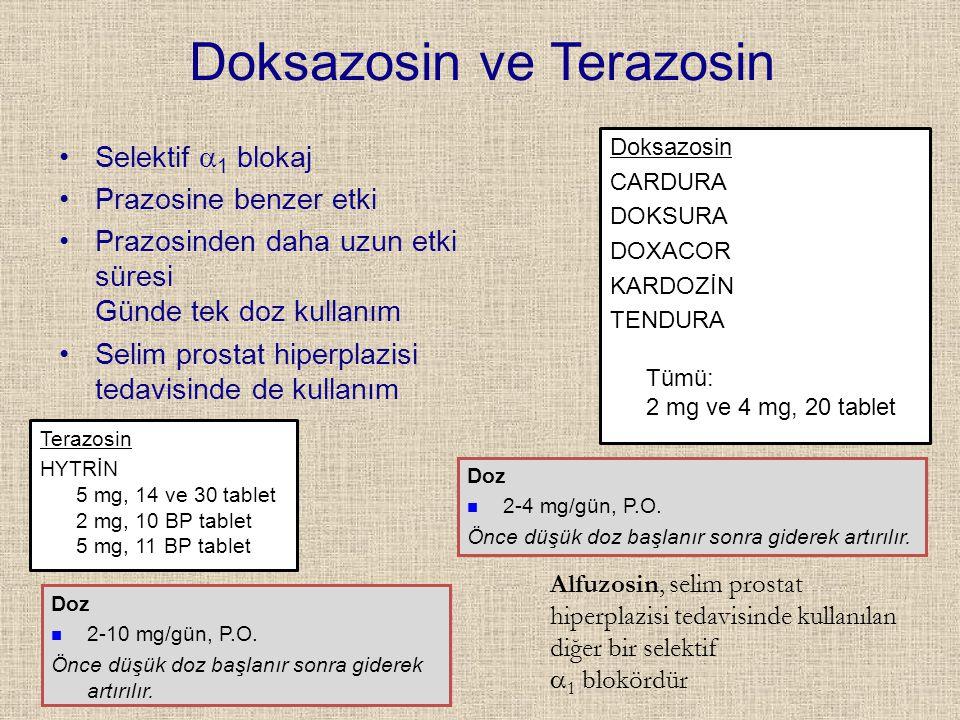 Doksazosin ve Terazosin Selektif  1 blokaj Prazosine benzer etki Prazosinden daha uzun etki süresi Günde tek doz kullanım Selim prostat hiperplazisi
