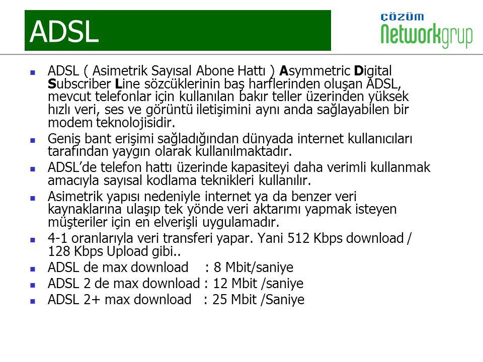 ADSL ADSL ( Asimetrik Sayısal Abone Hattı ) Asymmetric Digital Subscriber Line sözcüklerinin baş harflerinden oluşan ADSL, mevcut telefonlar için kull